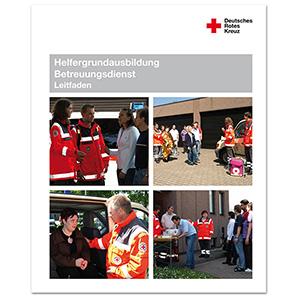 Leitfaden Helfergrundausbildung Modul Betreuungsdienst